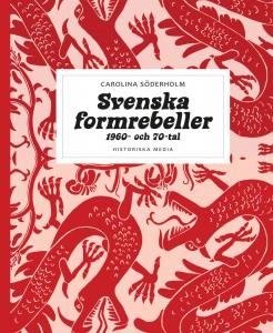 Svenska formrebeller, 2008